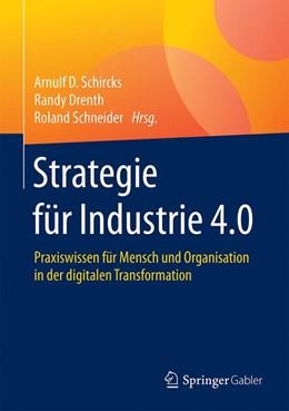 Abbildung von Schircks / Drenth / Schneider | Strategie für Industrie 4.0 | 2017 | Praxiswissen für Mensch und Or...