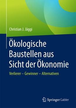 Abbildung von Jäggi   Ökologische Baustellen aus Sicht der Ökonomie   1. Auflage   2017   beck-shop.de