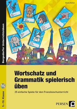 Abbildung von Küfner | Wortschatz und Grammatik spielerisch üben | 1. Auflage | 2017 | beck-shop.de