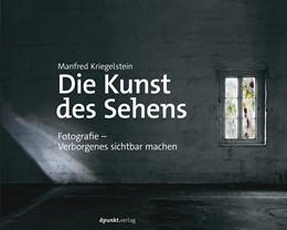 Abbildung von Kriegelstein   Die Kunst des Sehens   1. Auflage   2017   beck-shop.de