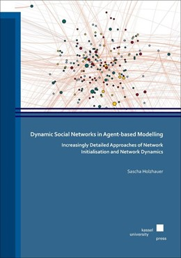 Abbildung von Holzhauer | Dynamic Social Networks in Agent-based Modelling | 2017 | Increasingly Detailed Approach...