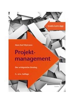Abbildung von Wytrzens | Projektmanagement | aktualisierte Auflage | 2017 | Der erfolgreiche Einstieg