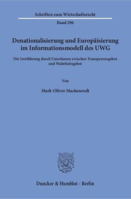 Abbildung von Mackenrodt | Denationalisierung und Europäisierung im Informationsmodell des UWG | 1. Auflage | 2017 | beck-shop.de