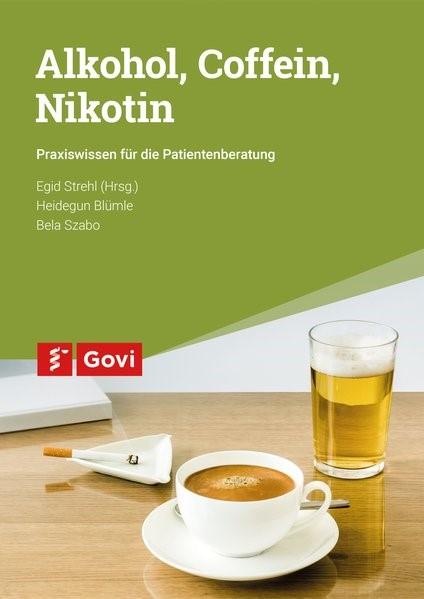 Alkohol, Coffein, Nikotin | Blümle / Szabo, 2017 | Buch (Cover)