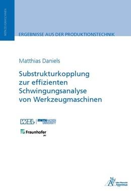 Abbildung von Daniels | Substrukturkopplung zur effizienten Schwingungsanalyse von Werkzeugmaschinen | 1. Auflage | 2017 | beck-shop.de