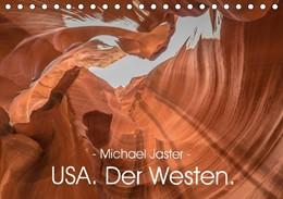 Abbildung von - Michael Jaster - USA. Der Westen. (Tischkalender 2018 DIN A5 quer) Dieser erfolgreiche Kalender wurde dieses Jahr mit gleichen Bildern und aktualisiertem Kalendarium wiederveröffentlicht. | 2017 | Der Westen der USA zeigt sich ...