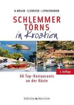 Abbildung von Müller / Scheiter / Straßburger   Schlemmertörns in Kroatien   2. Auflage   2017   66 Top-Restaurants an der Küst...
