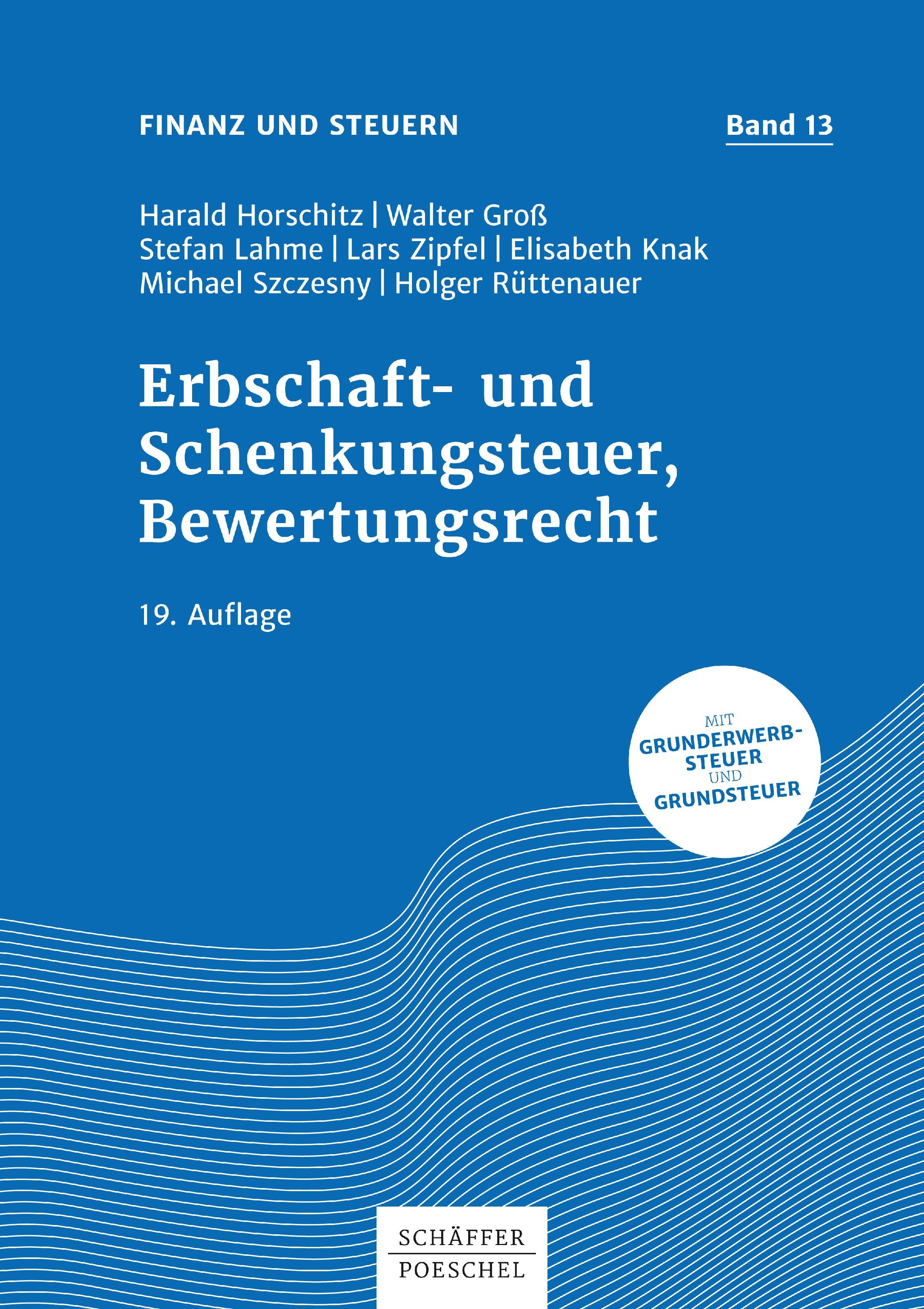 Abbildung von Horschitz / Groß / Lahme | Erbschaft- und Schenkungsteuer, Bewertungsrecht | 19. vollständig überarbeitete Auflage 2018 | 2018