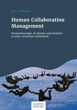 Abbildung von Weilbacher | Human Collaboration Management | 1. Auflage | 2017 | beck-shop.de