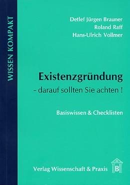 Abbildung von Brauner / Raff / Vollmer | Existenzgründung - darauf sollten Sie achten | 2007 | Basiswissen & Checklisten