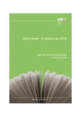 Abbildung von Dupont / Kuhn | Droit pénal - Evolutions en 2018 | 1. Auflage | 2017 | beck-shop.de