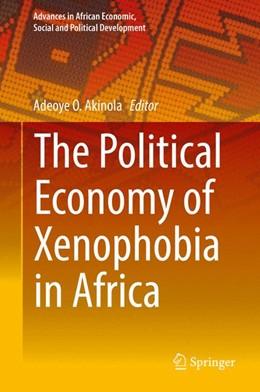 Abbildung von Akinola   The Political Economy of Xenophobia in Africa   1. Auflage   2017   beck-shop.de