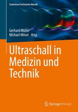Abbildung von Müller / Möser | Ultraschall in Medizin und Technik | 2017
