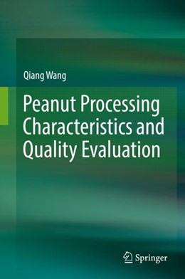 Abbildung von Wang | Peanut Processing Characteristics and Quality Evaluation | 1. Auflage | 2017 | beck-shop.de