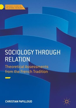 Abbildung von Papilloud | Sociology through Relation | 1. Auflage | 2017 | beck-shop.de