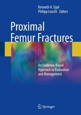 Abbildung von Egol / Leucht | Proximal Femur Fractures | 1. Auflage | 2018 | beck-shop.de