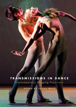 Abbildung von Main | Transmissions in Dance | 2018 | Contemporary Staging Practices