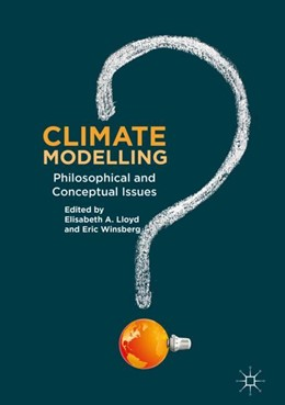 Abbildung von A. Lloyd / Winsberg | Climate Modelling | 1st ed. 2018 | 2018 | Philosophical and Conceptual I...