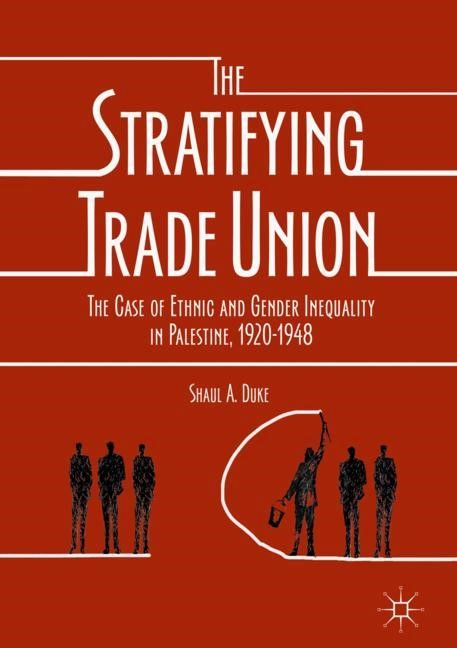 The Stratifying Trade Union   Duke, 2017   Buch (Cover)