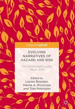 Abbildung von A. Ruszczyk / Bracken / Robinson | Evolving Narratives of Hazard and Risk | 1st ed. 2018 | 2018 | The Gorkha Earthquake, Nepal, ...