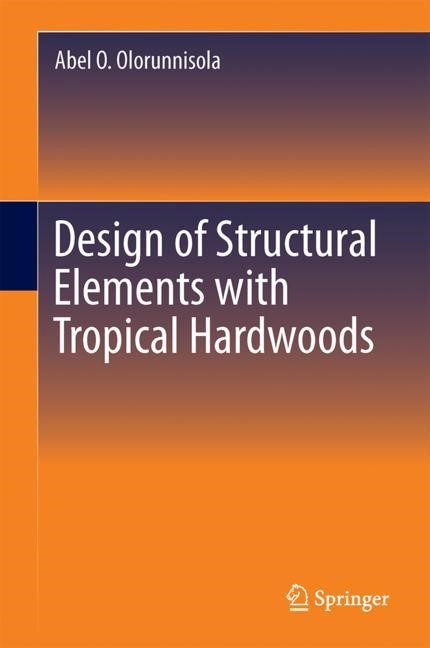 Design of Structural Elements with Tropical Hardwoods | Olorunnisola, 2017 | Buch (Cover)