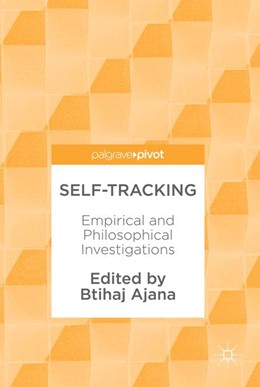 Abbildung von Ajana | Self-Tracking | 2017 | Empirical and Philosophical In...