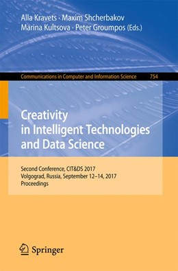 Abbildung von Kravets / Shcherbakov / Kultsova / Groumpos | Creativity in Intelligent Technologies and Data Science | 2017