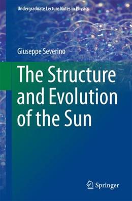 Abbildung von Severino | The structure and evolution of the Sun | 1. Auflage | 2017 | beck-shop.de