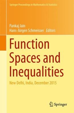 Abbildung von Jain / Schmeisser | Function Spaces and Inequalities | 1. Auflage | 2017 | beck-shop.de