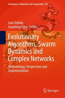Abbildung von Zelinka / Chen | Evolutionary Algorithms, Swarm Dynamics and Complex Networks | 2018 | Methodology, Perspectives and ...