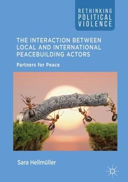 Abbildung von Hellmüller   The Interaction Between Local and International Peacebuilding Actors   1. Auflage   2018   beck-shop.de