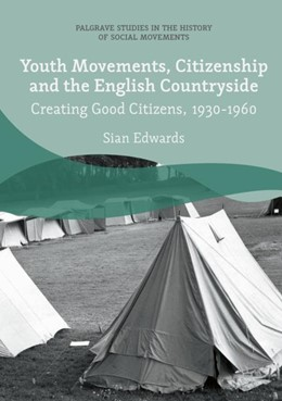 Abbildung von Edwards | Youth Movements, Citizenship and the English Countryside | 1. Auflage | 2018 | beck-shop.de