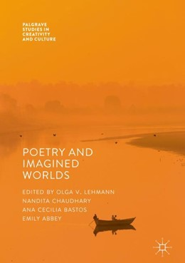 Abbildung von Abbey / Bastos / Chaudhary / Lehmann | Poetry And Imagined Worlds | 1st ed. 2017 | 2018