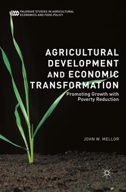 Abbildung von Mellor | Agricultural Development and Economic Transformation | 2017 | Promoting Growth with Poverty ...