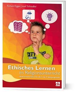 Abbildung von Egger / Schwaller   Ethisches Lernen im Religionsunterricht   1. Auflage   2017   beck-shop.de
