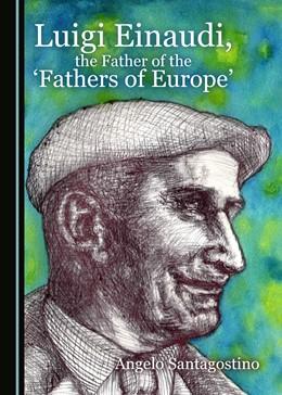 Abbildung von Santagostino | Luigi Einaudi, the Father of the 'Fathers of Europe' | 2017