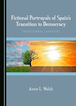 Abbildung von Walsh | Fictional Portrayals of Spain's Transition to Democracy | 1. Auflage | 2017 | beck-shop.de