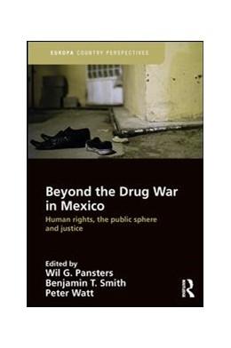 Abbildung von Pansters / Smith | Beyond the Drug War in Mexico | 1. Auflage | 2017 | beck-shop.de