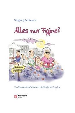 Abbildung von Schemann | Münster - Alles nur Figine? | 2017 | Ein Masemattenfreier und die S...