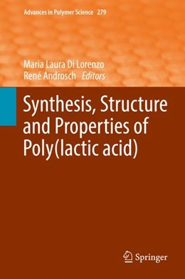 Abbildung von Di Lorenzo / Androsch | Synthesis, Structure and Properties of Poly(lactic acid) | 1. Auflage | 2017 | 279 | beck-shop.de