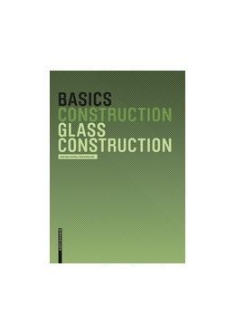 Abbildung von Achilles / Navratil | Basics Glass Construction | 1. Auflage | 2017