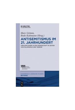 Abbildung von Grimm / Kahmann   Antisemitismus im 21. Jahrhundert   1. Auflage   2018   Virulenz einer alten Feindscha...