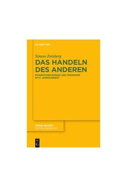 Abbildung von Zeisberg | Das Handeln des Anderen | 1. Auflage | 2019 | Pikarischer Roman und Ökonomie...