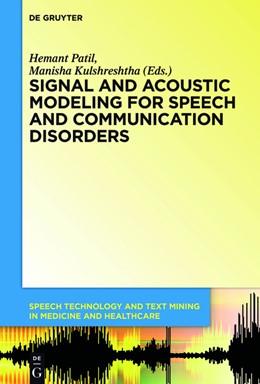 Abbildung von Patil / Neustein / Kulshreshtha | Signal and Acoustic Modeling for Speech and Communication Disorders | 1. Auflage | 2018