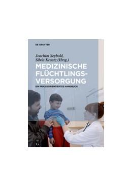 Abbildung von Seybold / Kraatz   Medizinische Flüchtlingsversorgung   1. Auflage   2018   beck-shop.de
