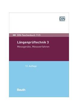 Abbildung von Längenprüftechnik 3   2017   Messgeräte, Messverfahren   11/3