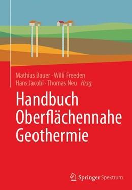 Abbildung von Bauer / Freeden / Jacobi / Neu | Handbuch Oberflächennahe Geothermie | 2018
