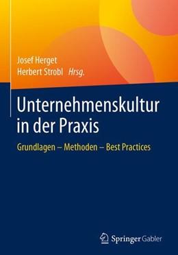 Abbildung von Herget / Strobl | Unternehmenskultur in der Praxis | 2017 | Grundlagen – Methoden – Best P...