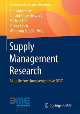 Abbildung von Bode / Bogaschewsky / Eßig / Lasch / Stölzle | Supply Management Research | 2017 | Aktuelle Forschungsergebnisse ...