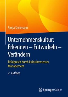 Abbildung von Sackmann | Unternehmenskultur: Erkennen – Entwickeln – Verändern | 2. Auflage | 2017 | beck-shop.de
